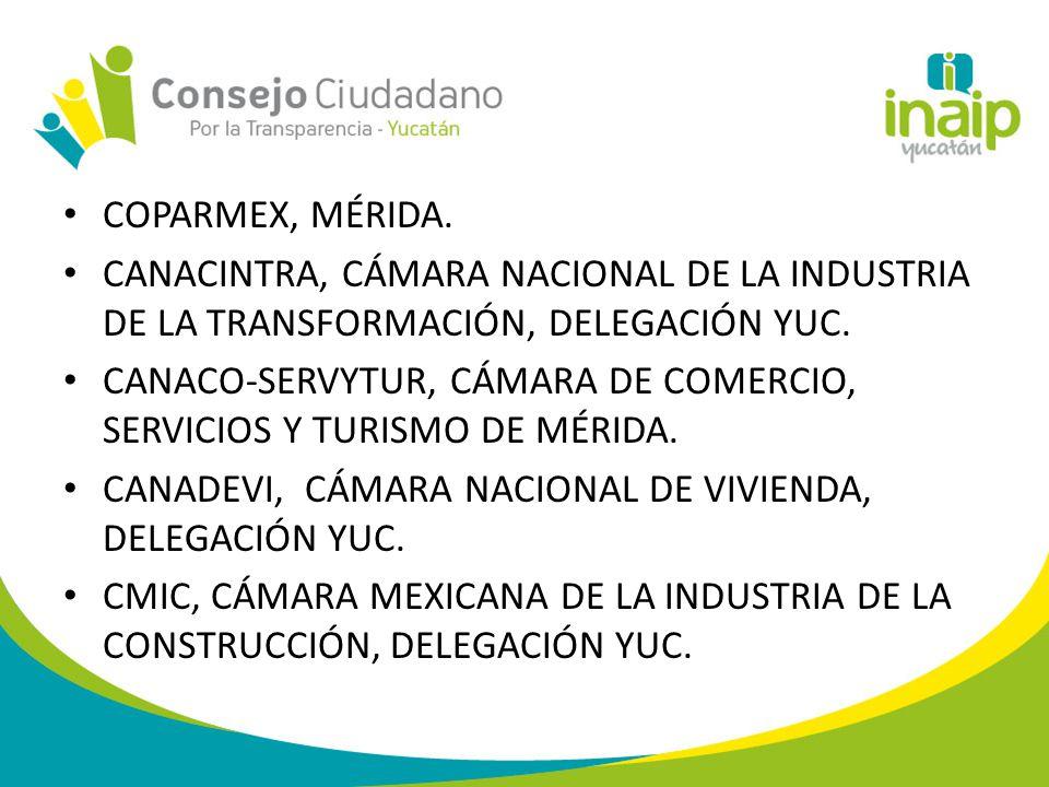 COPARMEX, MÉRIDA. CANACINTRA, CÁMARA NACIONAL DE LA INDUSTRIA DE LA TRANSFORMACIÓN, DELEGACIÓN YUC.