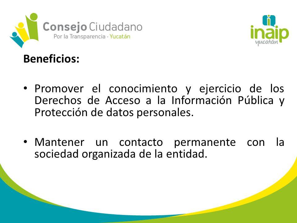Beneficios: Promover el conocimiento y ejercicio de los Derechos de Acceso a la Información Pública y Protección de datos personales.