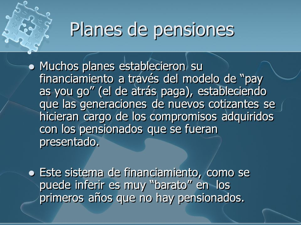 Planes de pensiones También considera supuestos en el largo plazo que de no cumplirse pueden generar graves desequilibrios financieros: Estabilidad en el número y condiciones de la población cubierta.