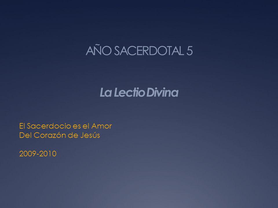 AÑO SACERDOTAL 5 La Lectio Divina El Sacerdocio es el Amor Del Corazón de Jesús 2009-2010