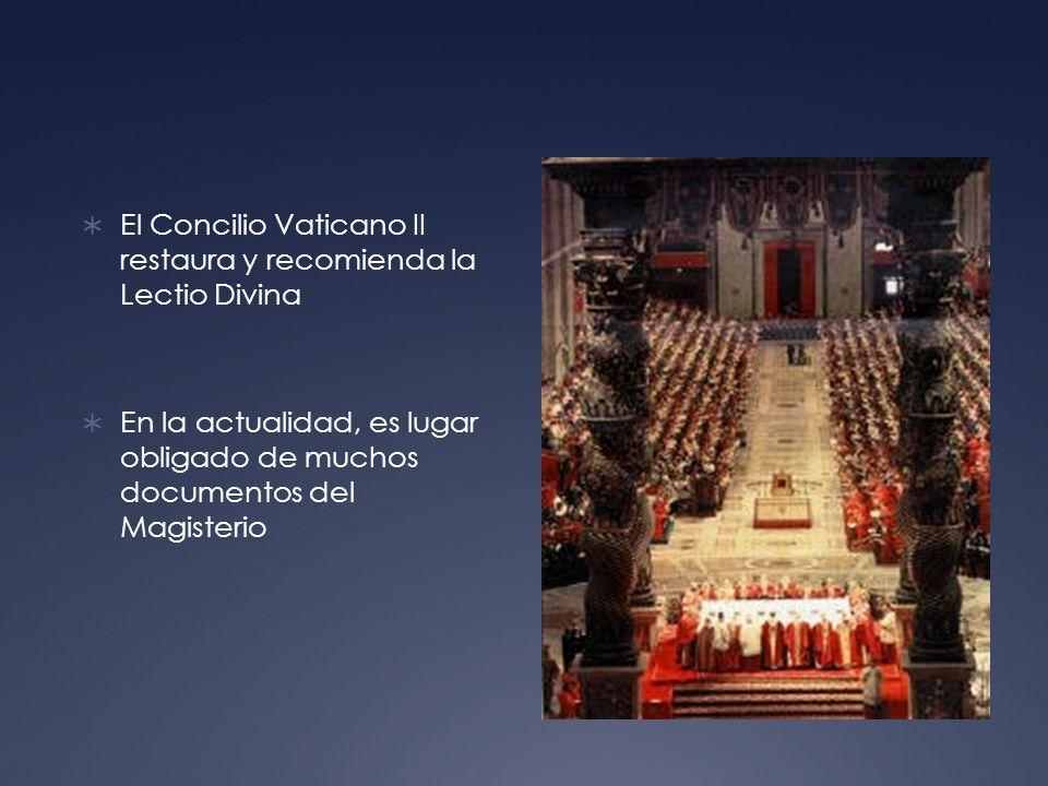 El Concilio Vaticano II restaura y recomienda la Lectio Divina En la actualidad, es lugar obligado de muchos documentos del Magisterio
