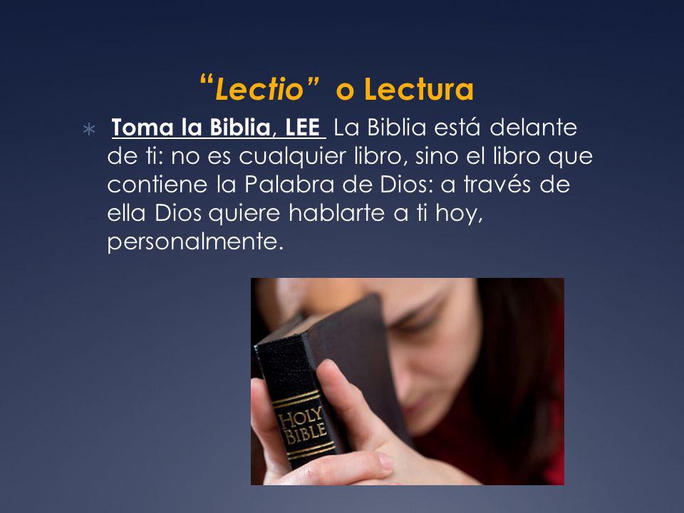 Lectio o Lectura Toma la Biblia, LEE La Biblia está delante de ti: no es cualquier libro, sino el libro que contiene la Palabra de Dios: a través de ella Dios quiere hablarte a ti hoy, personalmente.