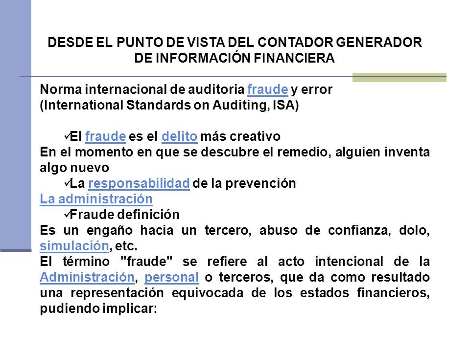 DESDE EL PUNTO DE VISTA DEL CONTADOR GENERADOR DE INFORMACIÓN FINANCIERA Norma internacional de auditoria fraude y errorfraude (International Standard