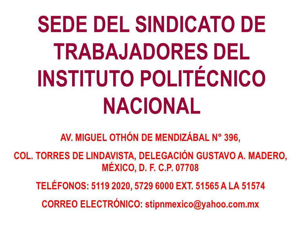 SEDE DEL SINDICATO DE TRABAJADORES DEL INSTITUTO POLITÉCNICO NACIONAL AV.