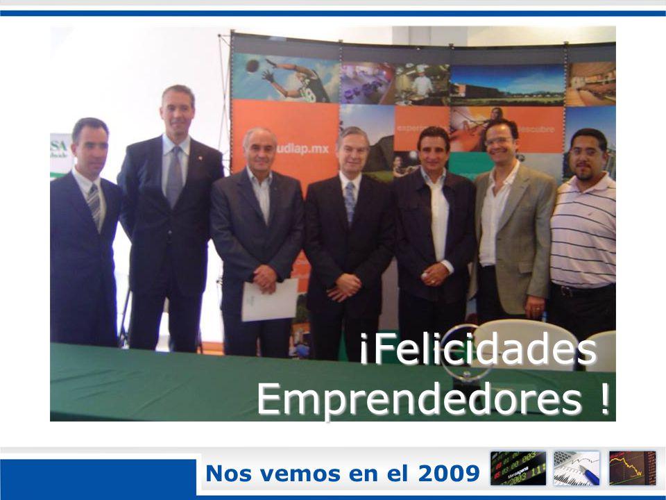 ¡Felicidades Emprendedores ! Nos vemos en el 2009