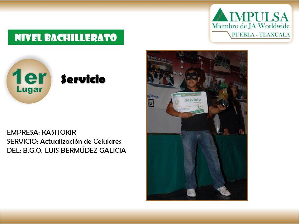 Servicio Nivel bachillerato EMPRESA: KASITOKIR SERVICIO: Actualización de Celulares DEL: B.G.O. LUIS BERMÚDEZ GALICIA