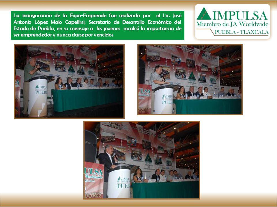 La inauguración de la Expo-Emprende fue realizada por el Lic. José Antonio López Malo Capellini; Secretario de Desarrollo Económico del Estado de Pueb