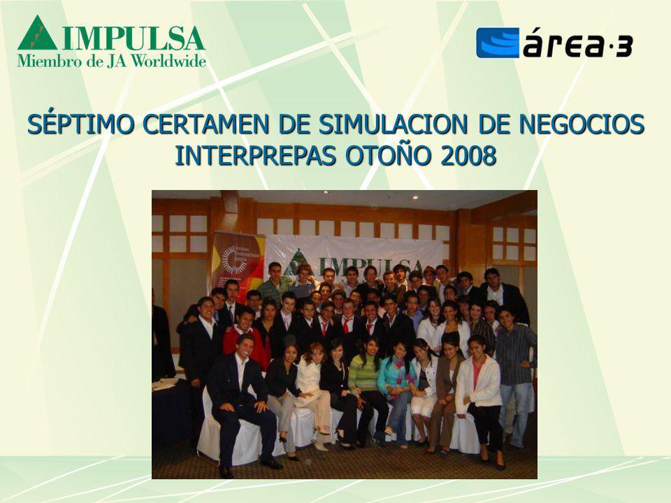 SÉPTIMO CERTAMEN DE SIMULACION DE NEGOCIOS INTERPREPAS OTOÑO 2008
