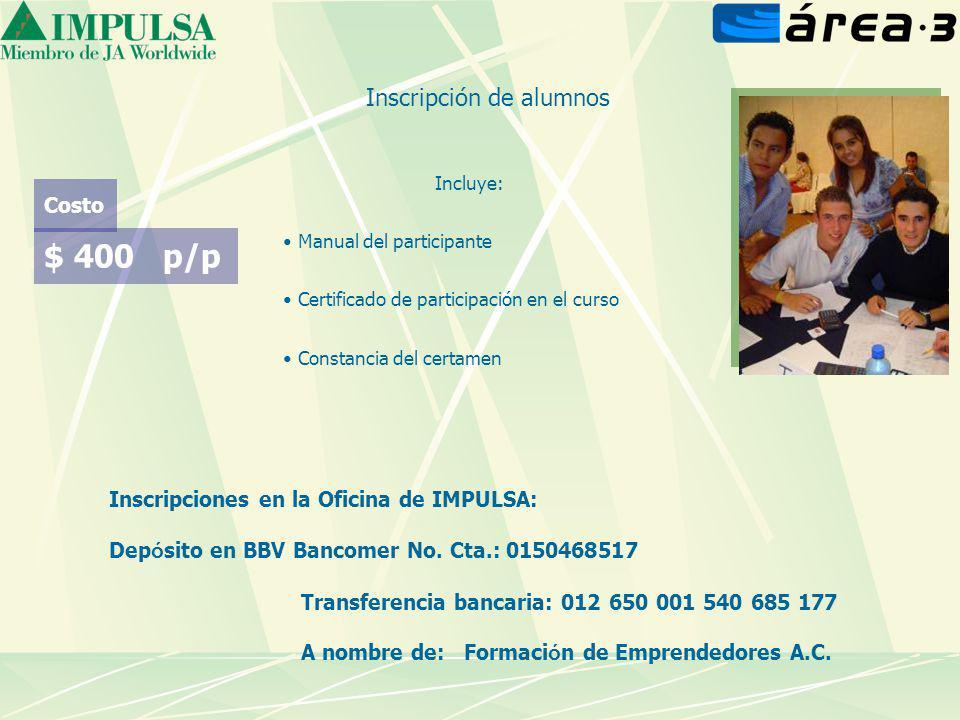 Inscripción de alumnos Inscripciones en la Oficina de IMPULSA: Dep ó sito en BBV Bancomer No.