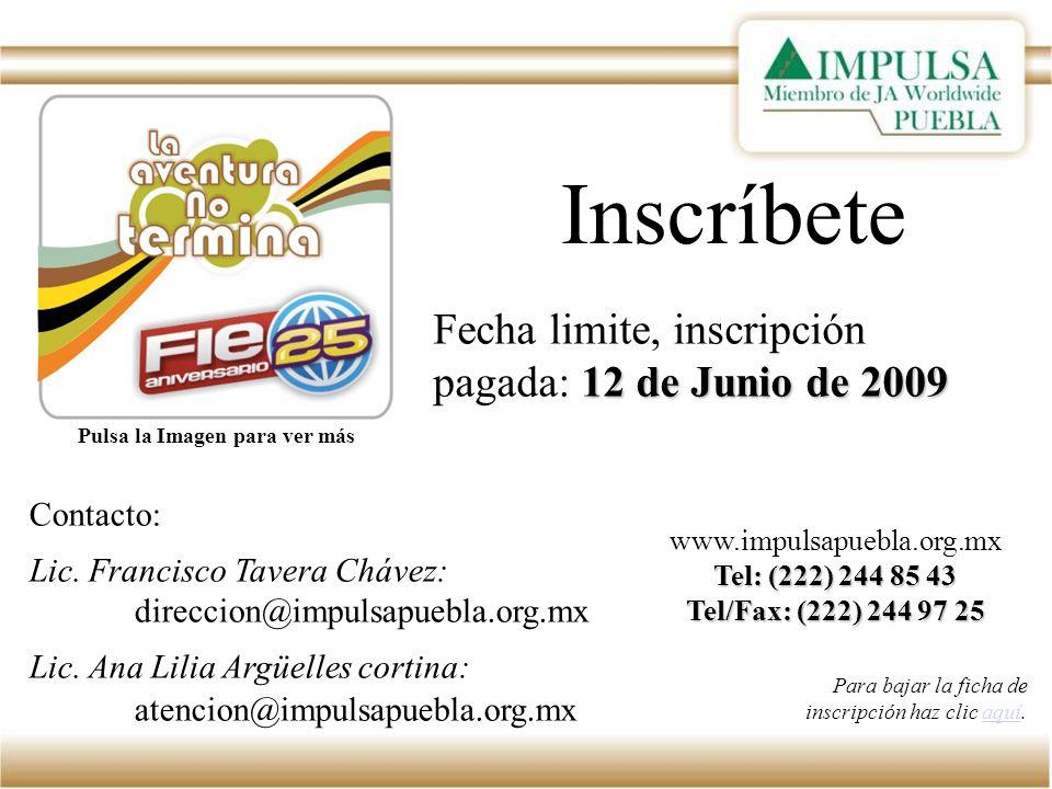 Inscríbete Fecha limite, inscripción 12 de Junio de 2009 pagada: 12 de Junio de 2009 Contacto: Lic.
