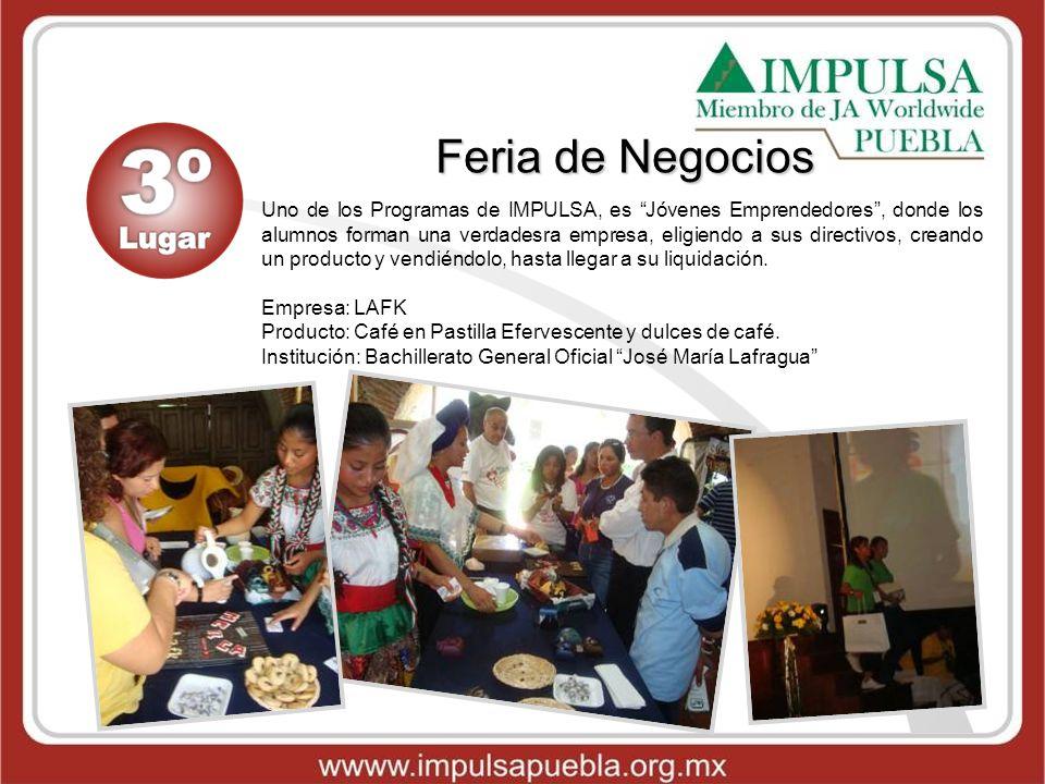 Feria de Negocios Uno de los Programas de IMPULSA, es Jóvenes Emprendedores, donde los alumnos forman una verdadesra empresa, eligiendo a sus directiv