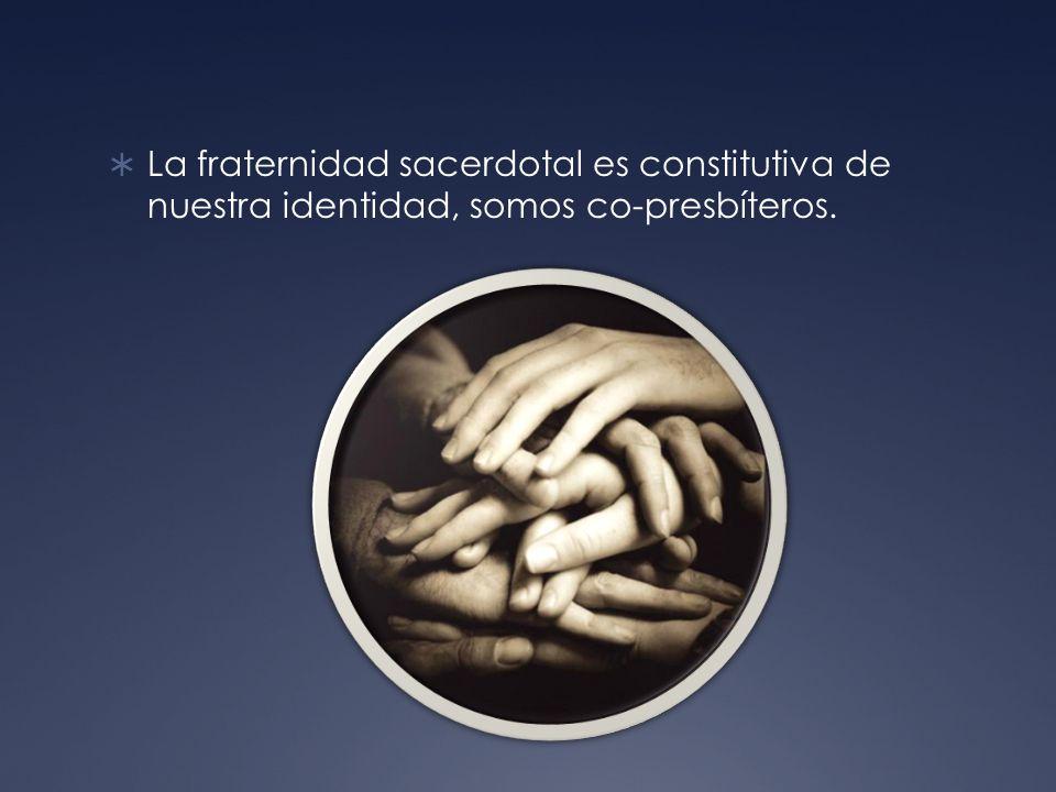 La fraternidad sacerdotal es constitutiva de nuestra identidad, somos co-presbíteros.