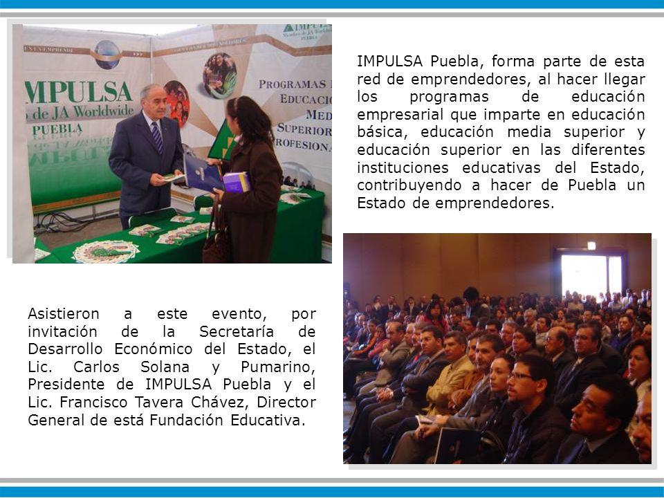 IMPULSA Puebla, forma parte de esta red de emprendedores, al hacer llegar los programas de educación empresarial que imparte en educación básica, educación media superior y educación superior en las diferentes instituciones educativas del Estado, contribuyendo a hacer de Puebla un Estado de emprendedores.