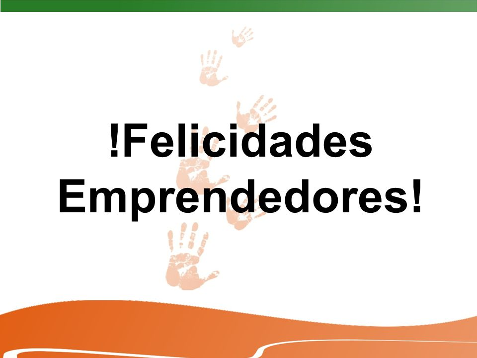 !Felicidades Emprendedores!
