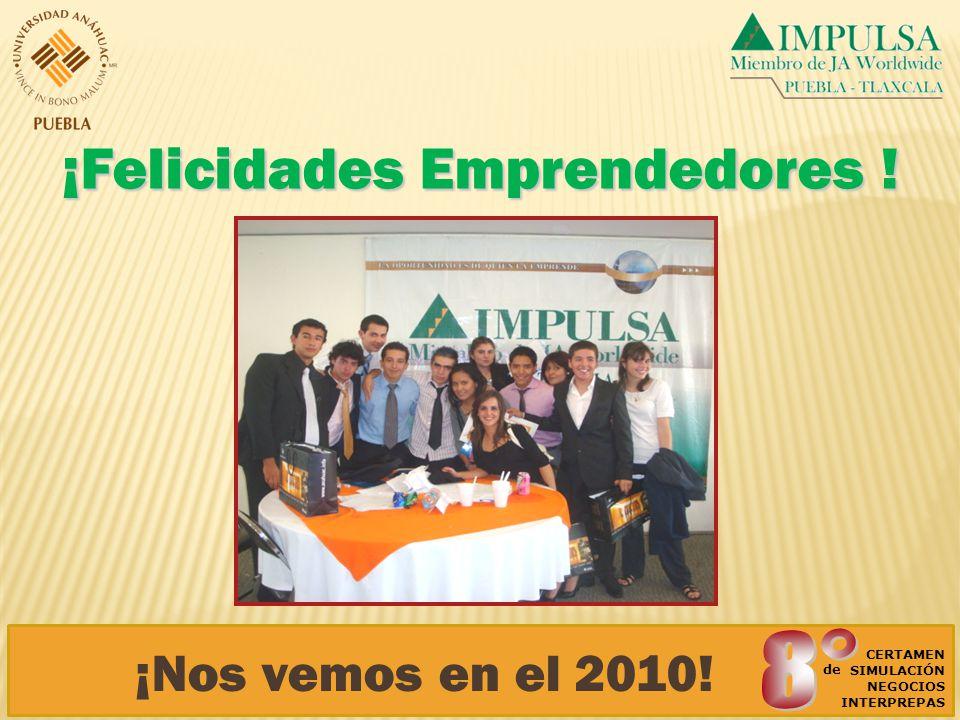 ¡Felicidades Emprendedores ! CERTAMEN SIMULACIÓN NEGOCIOS INTERPREPAS de ¡Nos vemos en el 2010!
