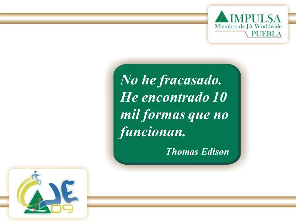 No he fracasado. He encontrado 10 mil formas que no funcionan. Thomas Edison