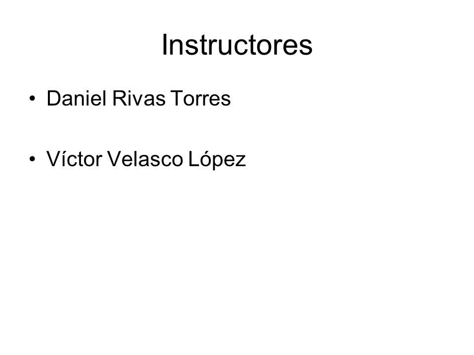 Instructores Daniel Rivas Torres Víctor Velasco López