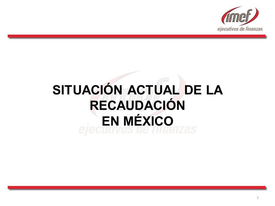 6 SITUACIÓN ACTUAL DE LA RECAUDACIÓN EN MÉXICO