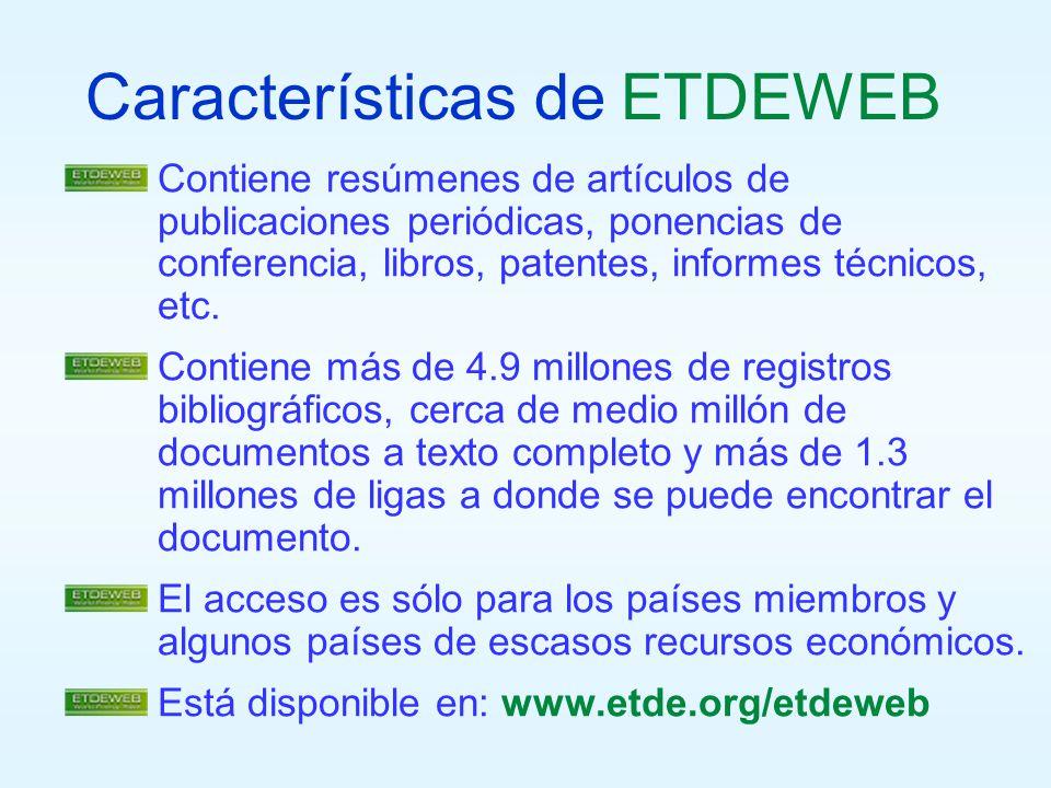Características de ETDEWEB Contiene resúmenes de artículos de publicaciones periódicas, ponencias de conferencia, libros, patentes, informes técnicos,