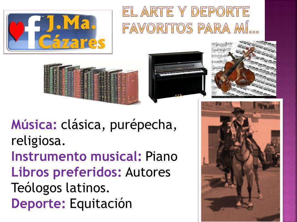 Música: clásica, purépecha, religiosa.