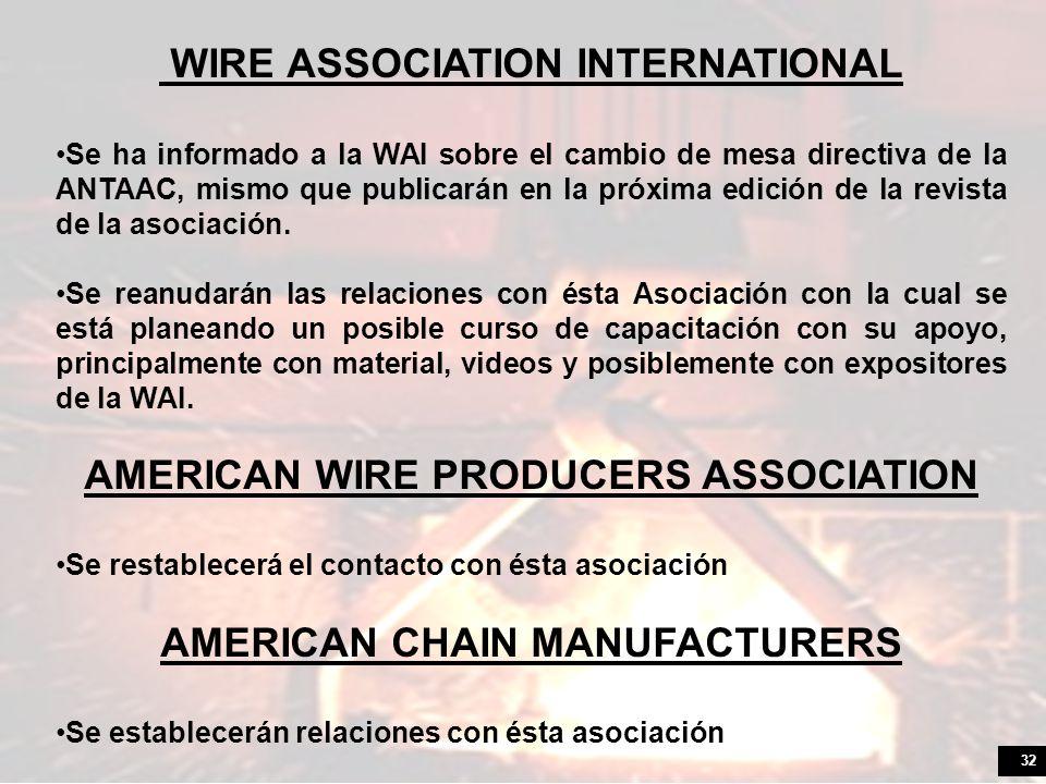 32 WIRE ASSOCIATION INTERNATIONAL Se ha informado a la WAI sobre el cambio de mesa directiva de la ANTAAC, mismo que publicarán en la próxima edición de la revista de la asociación.