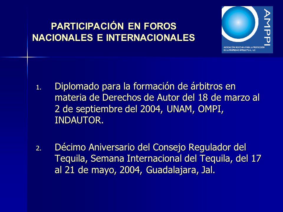 PARTICIPACIÓN EN FOROS NACIONALES E INTERNACIONALES 1. Diplomado para la formación de árbitros en materia de Derechos de Autor del 18 de marzo al 2 de
