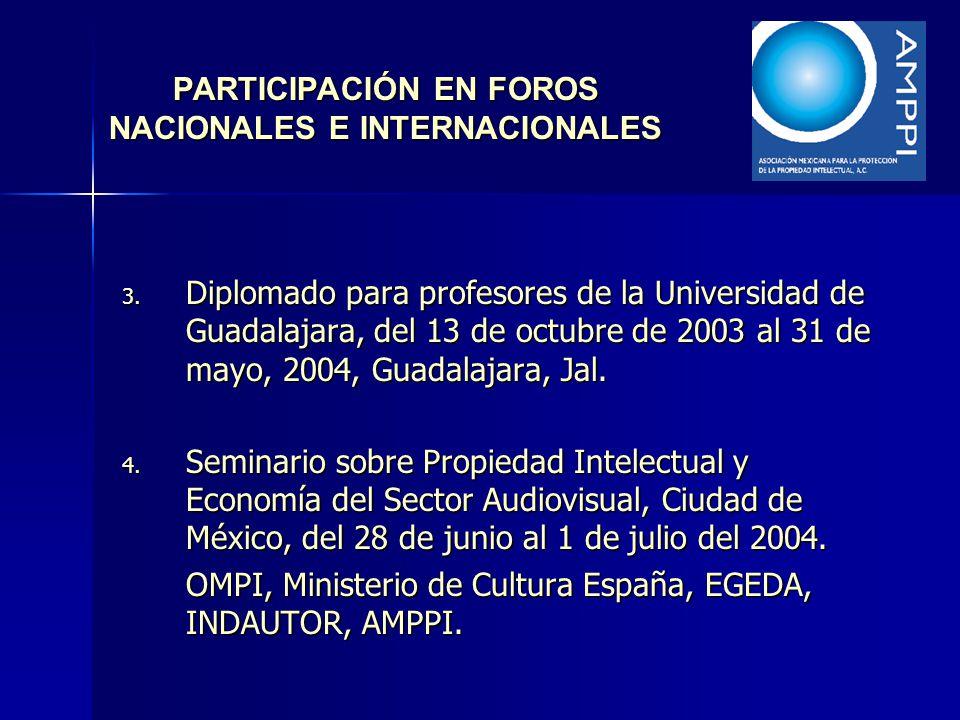 PARTICIPACIÓN EN FOROS NACIONALES E INTERNACIONALES 3. Diplomado para profesores de la Universidad de Guadalajara, del 13 de octubre de 2003 al 31 de
