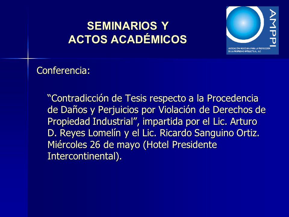 Conferencia: Contradicción de Tesis respecto a la Procedencia de Daños y Perjuicios por Violación de Derechos de Propiedad Industrial, impartida por e