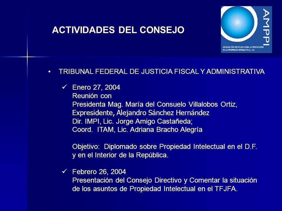 ACTIVIDADES DEL CONSEJO TRIBUNAL FEDERAL DE JUSTICIA FISCAL Y ADMINISTRATIVA Enero 27, 2004 Reunión con Presidenta Mag. María del Consuelo Villalobos