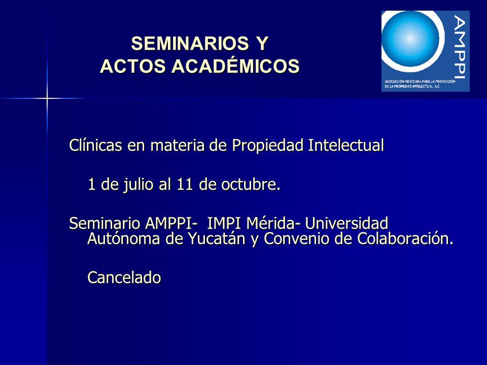 Clínicas en materia de Propiedad Intelectual 1 de julio al 11 de octubre. Seminario AMPPI- IMPI Mérida- Universidad Autónoma de Yucatán y Convenio de
