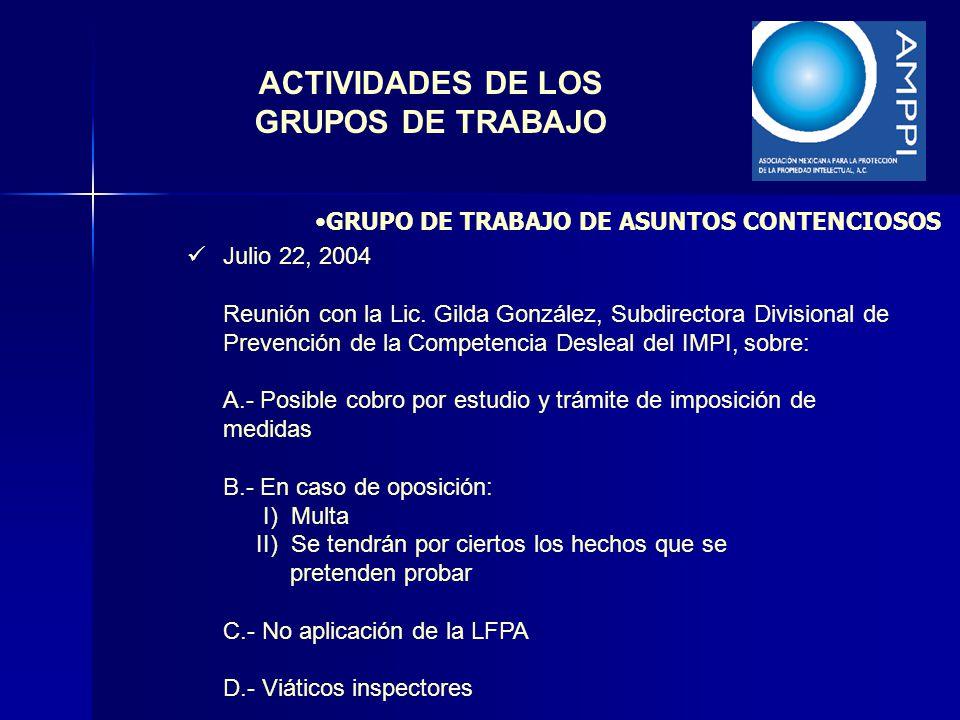 ACTIVIDADES DE LOS GRUPOS DE TRABAJO Julio 22, 2004 Reunión con la Lic. Gilda González, Subdirectora Divisional de Prevención de la Competencia Deslea