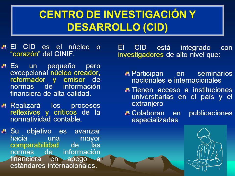 CENTRO DE INVESTIGACIÓN Y DESARROLLO (CID) El CID es el núcleo o corazón del CINIF.