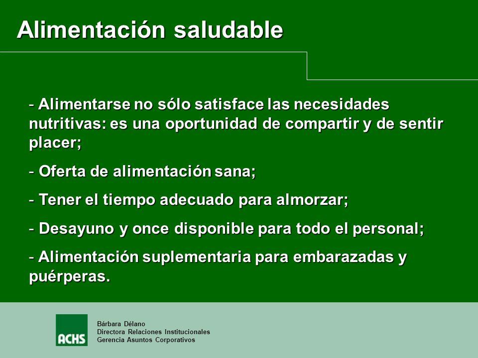 Bárbara Délano Directora Relaciones Institucionales Gerencia Asuntos Corporativos Alimentación saludable - Alimentarse no sólo satisface las necesidad