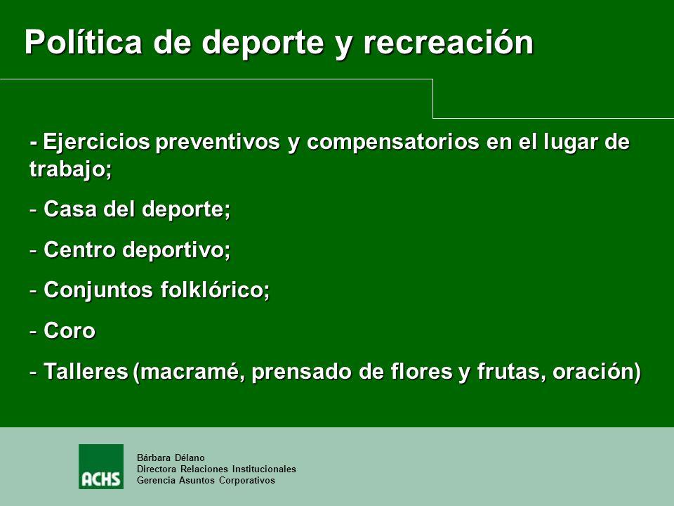 Bárbara Délano Directora Relaciones Institucionales Gerencia Asuntos Corporativos Política de deporte y recreación - Ejercicios preventivos y compensa