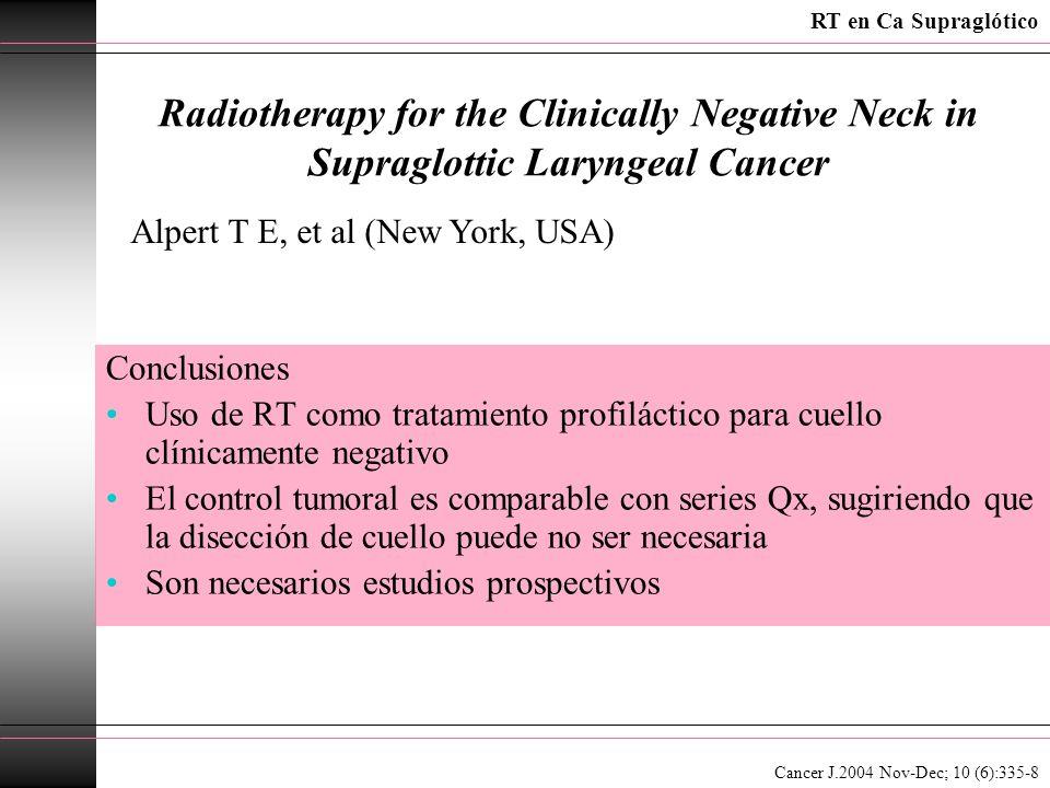 Radiotherapy for the Clinically Negative Neck in Supraglottic Laryngeal Cancer Conclusiones Uso de RT como tratamiento profiláctico para cuello clínic