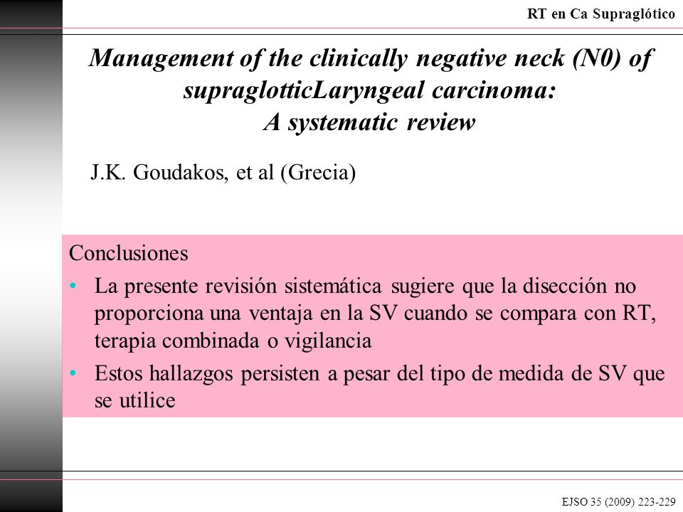 Management of the clinically negative neck (N0) of supraglotticLaryngeal carcinoma: A systematic review Conclusiones La presente revisión sistemática