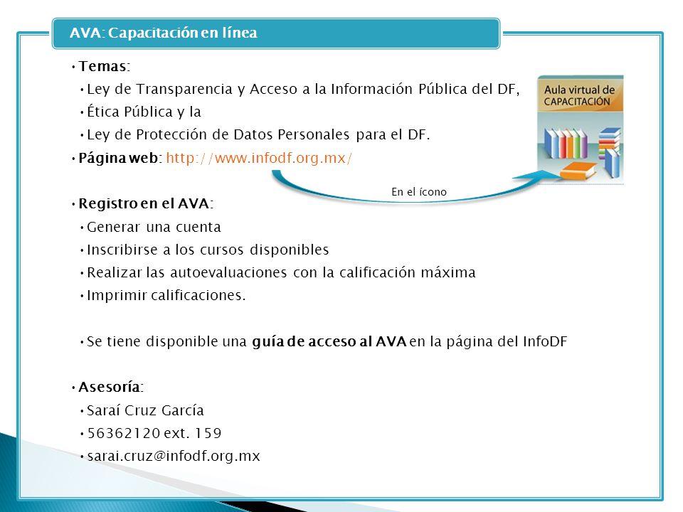 Temas: Ley de Transparencia y Acceso a la Información Pública del DF, Ética Pública y la Ley de Protección de Datos Personales para el DF. Página web: