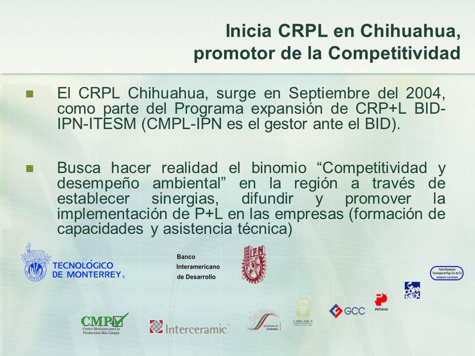 Inicia CRPL en Chihuahua, promotor de la Competitividad El CRPL Chihuahua, surge en Septiembre del 2004, como parte del Programa expansión de CRP+L BI
