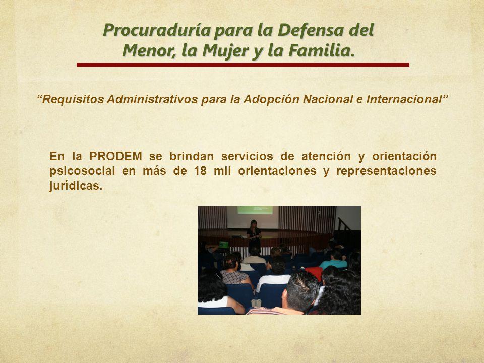 Procuraduría para la Defensa del Menor, la Mujer y la Familia. Requisitos Administrativos para la Adopción Nacional e Internacional En la PRODEM se br