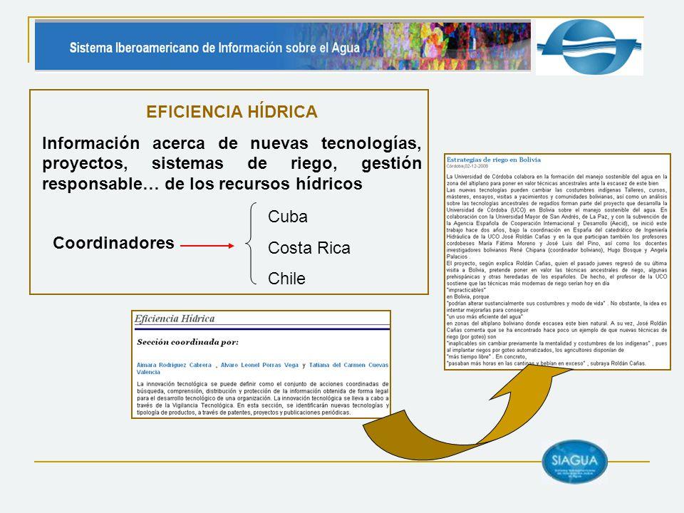 Coordinadores EFICIENCIA HÍDRICA Información acerca de nuevas tecnologías, proyectos, sistemas de riego, gestión responsable… de los recursos hídricos