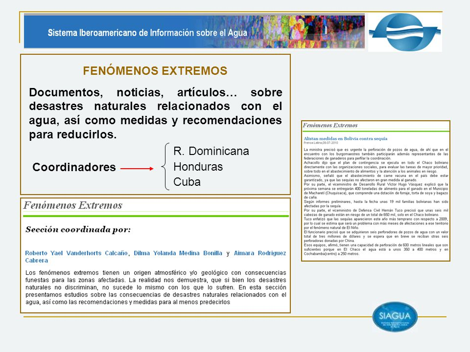 Coordinadores FENÓMENOS EXTREMOS Documentos, noticias, artículos… sobre desastres naturales relacionados con el agua, así como medidas y recomendacion