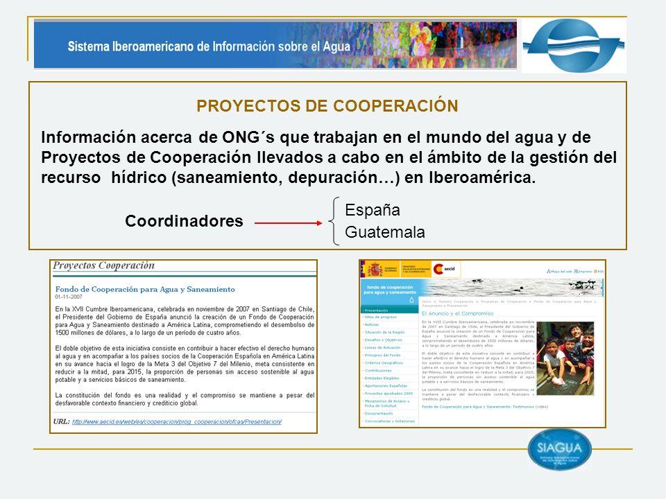 Coordinadores PROYECTOS DE COOPERACIÓN España Guatemala Información acerca de ONG´s que trabajan en el mundo del agua y de Proyectos de Cooperación ll