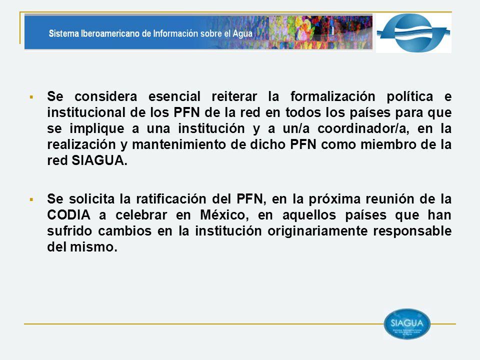 Se considera esencial reiterar la formalización política e institucional de los PFN de la red en todos los países para que se implique a una instituci