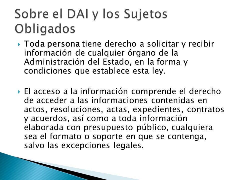 Toda persona tiene derecho a solicitar y recibir información de cualquier órgano de la Administración del Estado, en la forma y condiciones que establece esta ley.