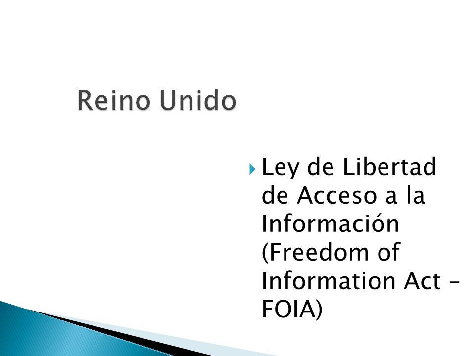 Reino Unido Ley de Libertad de Acceso a la Información (Freedom of Information Act – FOIA)