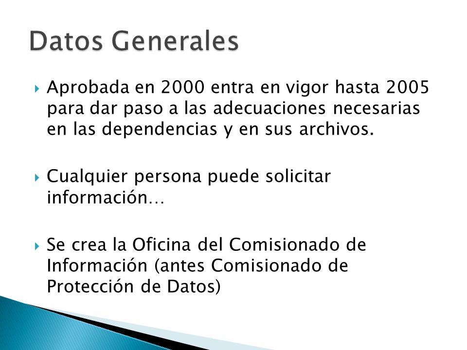 Aprobada en 2000 entra en vigor hasta 2005 para dar paso a las adecuaciones necesarias en las dependencias y en sus archivos.