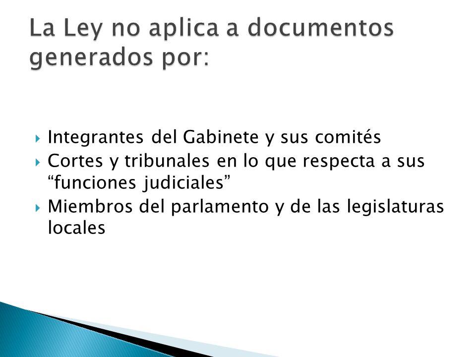 Integrantes del Gabinete y sus comités Cortes y tribunales en lo que respecta a sus funciones judiciales Miembros del parlamento y de las legislaturas locales