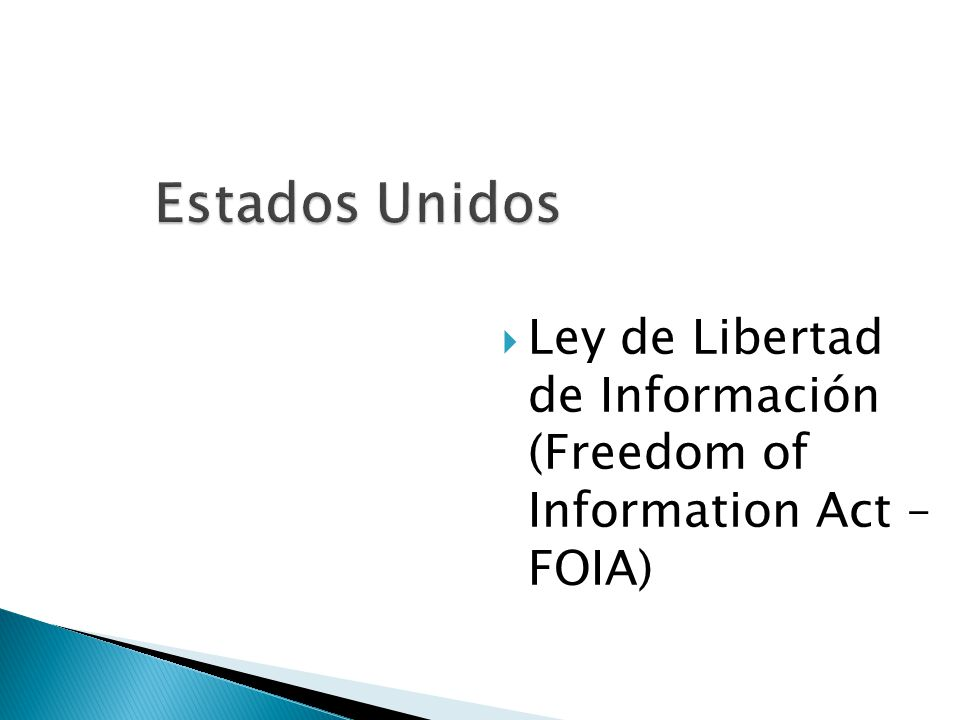 Estados Unidos Ley de Libertad de Información (Freedom of Information Act – FOIA)