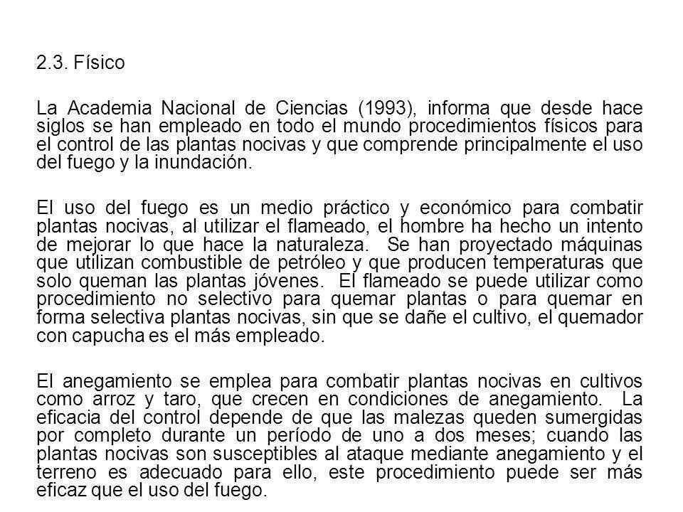2.3. Físico La Academia Nacional de Ciencias (1993), informa que desde hace siglos se han empleado en todo el mundo procedimientos físicos para el con
