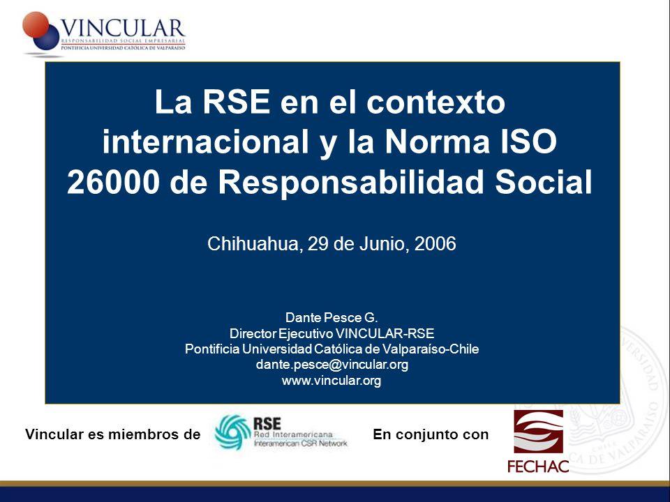 Vincular es miembros de En conjunto con Dante Pesce G. Director Ejecutivo VINCULAR-RSE Pontificia Universidad Católica de Valparaíso-Chile dante.pesce